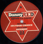 DANNY RED its your choice-SLIMMAH SOUND 2 dubs/DANNY RED overjoy-DUB CREATOR 2 dubs