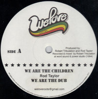 ROD TAYLOR & ROBERT TRIBULATION we are the children + dub / love and don't hate + dub