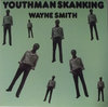 WAYNE SMITH youthman skanking LP