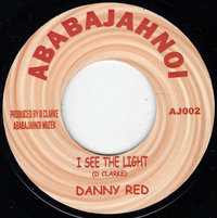 DANNY RED i see the light / DOUGIE CONSCIOUS in the light dub