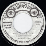DENNIS BROWN give a helping hand / version