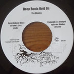 THE SHADES deep roots hold on / dub hold on