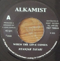 NYANJAH when the love comes / ALKAMIST marijuana riddim