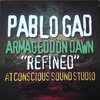 PABLO GAD armageddon dawn refined at conscious sound studio LP