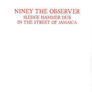 NINEY THE OBSERVER sledghammer dub LP