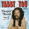 YABBY YOU & THE PROPHETS deeper roots dubplates mixes & rarities part 2 LP