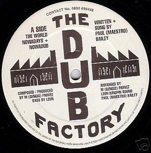 PAUL MAESTRO BAILEY & DUB FACTORY the world nowadays - dub / peotry in motion - poetical dub