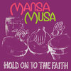 MANSA MUSA hold on to the faith LP
