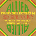 SCIENTIST vs PAPA TADS allied dub selection LP