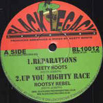 KEETY ROOTS reparation - ROOTSY REBEL up your mighty race / KEETY ROOTS dubarations - part 2