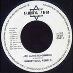 MIGHTY SOUL REBELS jah jah is no gimmick / version