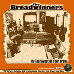 THE BREADWINNERS by the sweat of your brow LP