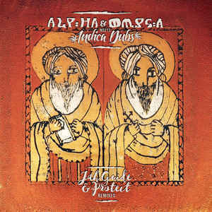 ALPHA & OMEGA meets INDICA DUBS jah guide & protect remixes LP