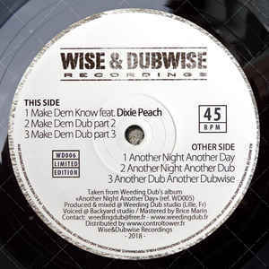WEEDING DUB feat DIXIE PEACH make dem know - dub1 - dub 2  / another night another day - dub - dub 2