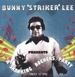 Bunny 'Striker' Lee Presents A Skanking Rockers Party LP