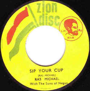 RAS MICHAEL &THE SONS OF NEGUS sip your cup / give love
