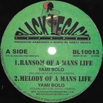 YAMI BOLO ransom of a man's life - melody of a man / KEETY ROOTS dub - dub of life