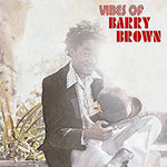 BARRY BROWN vibes of