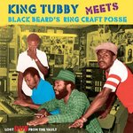 KING TUBBY meets BLACK BEARD'S RING CRAFT POSSEE