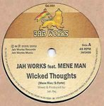 JAH WORKS feat MENE MAN wicked thoughts / wicked dub