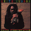 KEITH HUDSON rasta communication