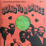VINCENT ROSWELL & MYSTIC RADICS going to a dance - dub / apple of my eyes - dub